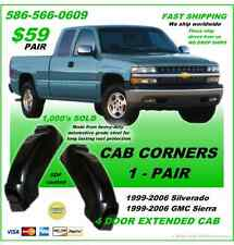 CAB CORNERS 1999-2006 CHEVROLET SILVERADO EXTENDED CAB - 1 PAIR FAST SHIPPING !!