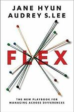 Flex : The New Playbook for Managing Across Differences by Jane Hyun and...