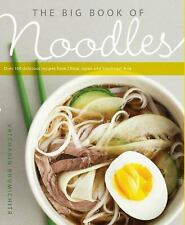 The Big Book of Noodles: Over 100 Delicious Recipes from China, Japan, and South