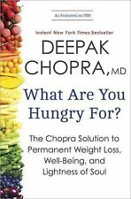 WHAT ARE YOU HUNGRY FOR? Chopra Solution to Permanent Weight Loss NEW book diet