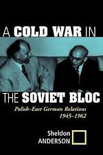Cold War in the Soviet Bloc : Polish-East German Relations, 1945-1962 by...