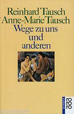 *- WEGE zu UNS und ANDEREN - Reinhard TAUSCH/Anne-Marie TAUSCH  tb  (2003)