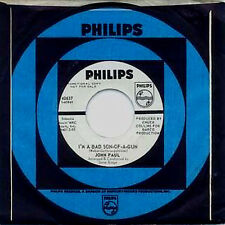 JOHN PAUL - I'M A BAD SON OF A GUN - PHILIPS - WLP 45
