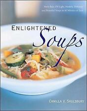 Enlightened Soups: More Than 150 Light, Healthy, Delicious and Beautiful Soups i