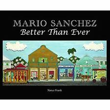 Mario Sanchez : Better Than Ever by Mario Sanchez and Nance Frank (2010,...