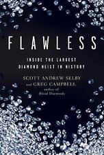 Flawless: Inside the Largest Diamond Heist in History by Selby, Scott Andrew, C