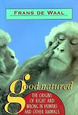 Good Natured: The Origins of Right and Wrong in Humans and Other Animals by de W