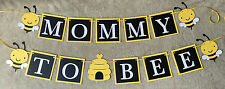 Mommy to Bee banner. Yellow Bees. Great for baby showers