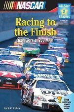 Racing to the Finish : Teamwork at 200 Mph! by K. C. Kelley (2005, Paperback)