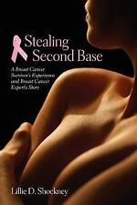 Stealing Second Base: A Breast Cancer Survivor's Experience And Breast Cancer Ex