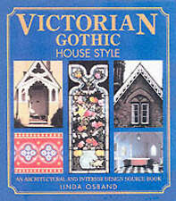 Good, Victorian Gothic House Style: An Architectural and Interior Design Source