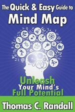 The Quick and Easy Guide to Mind Map : Improve Your Memory, Be More Creative,...