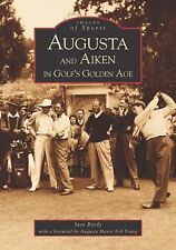 Augusta  and  Aiken in Golf's Golden Age  (GA)   (Images of Sports)