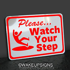 PLEASE WATCH YOUR STEP SIGN ALUMINUM METAL STAIRS SLIPPERY ICY WHEN WET BUSINESS