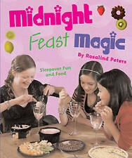 Midnight Feast Magic: Sleepover Food and Fun,Peters, Rosalind,Excellent Book mon