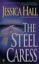 The Steel Caress by Jessica Hall (2003, Paperback)
