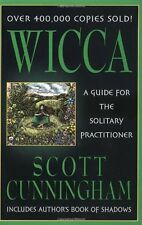 Wicca: A Guide for the Solitary Practitioner by Scott Cunningham, (Paperback), L
