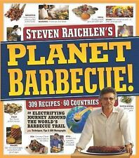 Planet Barbecue! : 309 Recipes, 60 Countries by Steven Raichlen Paperback