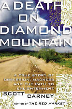 A Death on Diamond Mountain True Story Obsession Madness  by Carney Scott