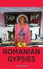 Romanian Gypsies : Nine True Stories about What It's Like to Be a Gypsy in...