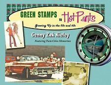 Green Stamps to Hot Pants: Growing Up in the 50s and 60s by Zak Kieley, Genny