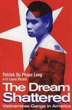 The Dream Shattered: Vietnamese Gangs in America-ExLibrary