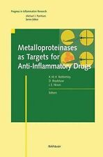 Metalloproteinases As Targets for Anti-Inflammatory Drugs (2012, Paperback)