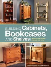 Building Cabinets, Bookcases and Shelves : 29 Step-by-Step Projects to...