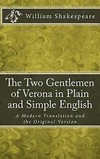 The Two Gentlemen of Verona in Plain and Simple English: A Modern Translation an
