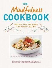 The Mindfulness Cookbook: Recipes to help you to cook and eat with full awarenes