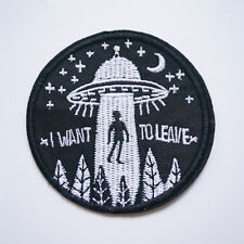 Embroidery UFO I Want To Leave Sew Iron On Patch Badge Bag Hat Jeans Applique