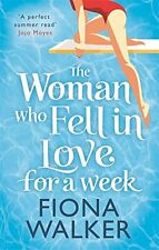 FIONA WALKER __ THE WOMAN WHO FELL IN LOVE FOR A WEEK __ NEUF _ FREEPOST UK