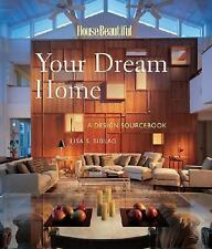 Your Dream Home: A Design Sourcebook (House Beautiful) Siglag, Lisa S. Hardcove