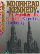 MOREHEAD KENNEDY THE AYATOLLAH IN THE CATHEDRAL REFLECTIONS OF A HOSTAGE