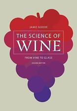 The Science of Wine : From Vine to Glass by Jamie Goode (2014, Hardcover)