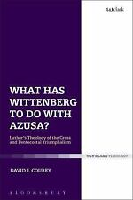 What Has Wittenberg to Do with Azusa? : Luther's Theology of the Cross and...