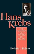 Hans Krebs: Volume 1: The Formation of a Scientific Life, 1900-1933 (Monographs