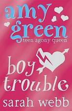 Amy Green Teen Agony Queen: Boy Trouble, Sarah Webb, Excellent Book