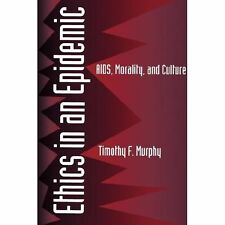 Ethics in an Epidemic : AIDS, Morality, and Culture