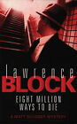 Eight Million Ways To Die (Matt Scudder Mystery), Block, Lawrence