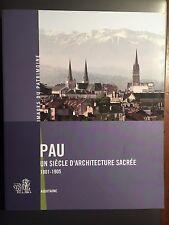 Béarn PAU un siècle d'architecture sacrée 1801-1905 IMAGES DU PATRIMOINE, 2014