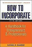 How to Incorporate: A Handbook for Entrepreneurs and Professionals How to Incor