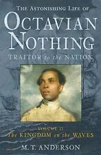 The Astonishing Life of Octavian Nothing, Traito, Matthew Tobin Anderson, Very G
