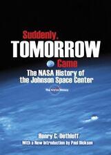 SUDDENLY, TOMORROW CAME - (NASA Johnson Space Center)
