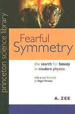 Princeton Science Library: Fearful Symmetry : The Search for Beauty in Modern...