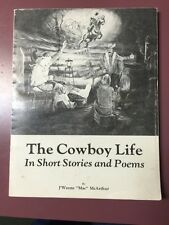 "The Cowboy Life In Short Stories and Poems J'Wayne ""Mac"" McArthur 1986"