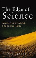 The Edge of Science: Mysteries of Mind, Space and Time, Baker, Alan, New Books