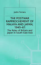 The Postwar Rapprochement of Malaya and Japan, 1945-61: The Roles of Britain and