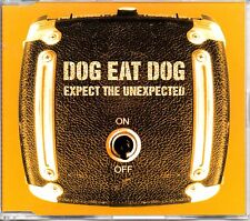 DOG EAT DOG - EXPECT THE UNEXPECTED - 3 TRACK CD