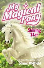 My Magical Pony - Shining Star by Jenny Oldfield - Paperback